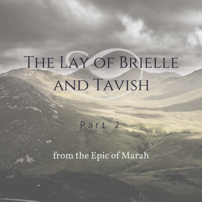 The Lay of Brielle and Tavish part 2, by Beth Wangler