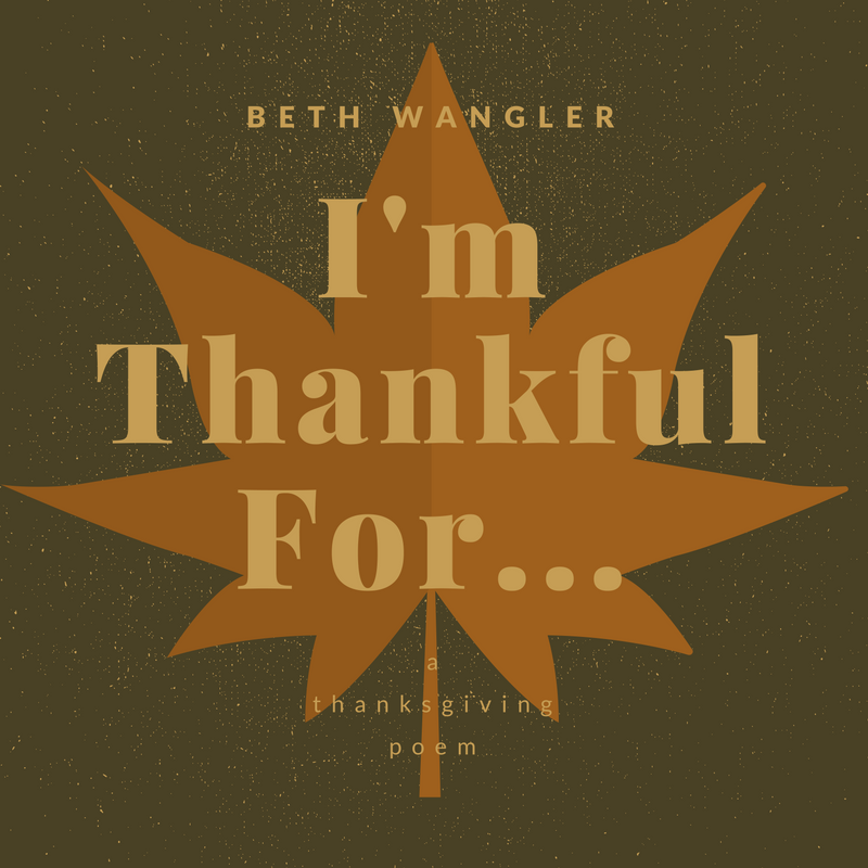I'm Thankful For... | Beth Wangler