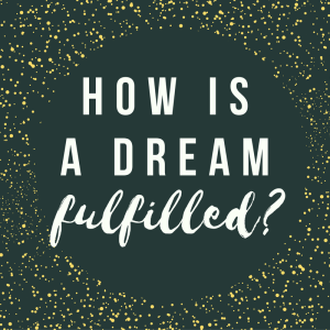 How is a Dream Fulfilled? | Beth Wangler