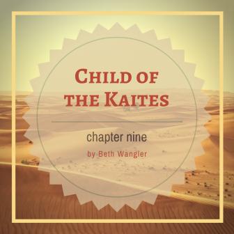 Child of the Kaites Chapter 9 | Beth Wangler