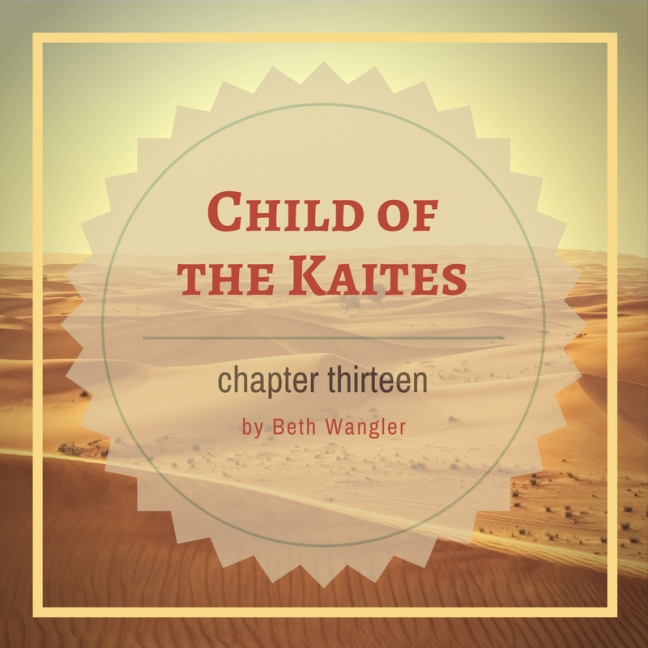 Child of the Kaites Chapter 13 | Beth Wangler