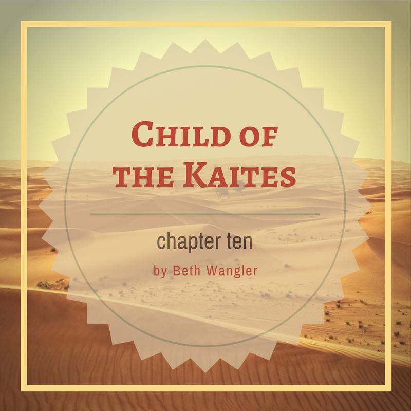 Child of the Kaites Chapter 10 | Beth Wangler