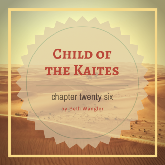 Child of the Kaites Chapter 26 | Beth Wangler