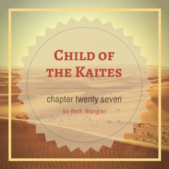 Child of the Kaites Chapter 27 | Beth Wangler