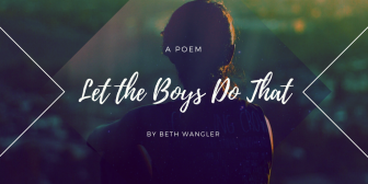 let the boys do that | Beth Wangler